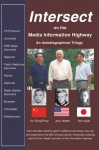 Intersect on the Media Information Highway - Jack Hobbs, Tad Osaki, XiongXiong Xu