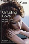 Unfailing Love: Growing Closer to Jesus Christ - John D. Schroeder