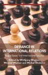 Deviance in International Relations: 'Rogue States' and International Security - Wolfgang Wagner, Wouter Werner, Michal Onderco