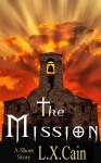 The Mission - L.X. Cain