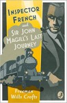 Inspector French: Sir John Magill's Last Journey - Freeman Wills Crofts