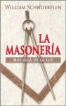 La Masonería Más Allá de la Luz (Spanish Edition) - William Schnoebelen