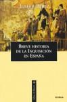 Breve Historia De La Inquisición En España - Joseph Pérez