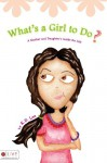 What's a Girl to Do? - K.D. Lee