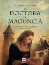 La doctora de Maguncia (Nueva Historia) (Spanish Edition) - Ricarda Jordan, María José Díez Pérez