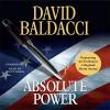 Absolute Power - David Baldacci, Scott Brick, Hachette Audio