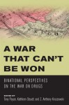 War That Can T Be Won, A: Binational Perspectives on the War on Drugs - Z. Anthony Kruszewski, Tony Payan, Kathleen Staudt