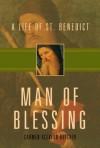 Man of Blessing: A Life of Saint Benedict - Carmen Acevedo Butcher