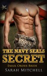 E-Mail Order Bride: The Navy SEALs Secret (Pregnancy Alpha Contemporary Romance) (Military Billionaire Pregnancy New Adult Book 1) - Sarah Mitchell