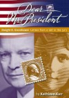 Dwight D. Eisenhower: Letters from a Girl in the '50s - Kathleen Karr