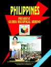 Philippines President Gloria Macapagal-Arroyo Handbook - USA International Business Publications, USA International Business Publications