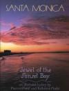 Santa Monica: Jewel of the Sunset Bay - Marvin J. Wolf