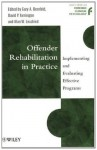 Offender Rehabilitation in Practice: Implementing and Evaluating Effective Programs (Wiley Series in Forensic Clinical Psychology) - Gary A. Bernfeld, David P. Farrington, Alan W. Leschied