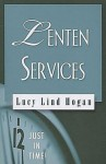 Just in Time! Lenten Services - Lucy Lind Hogan