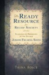 The Ready Resource for Relief Society Teaching: Joseph Fielding Smith - Trina Boice