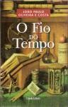 O Fio do Tempo - João Paulo Oliveira e Costa