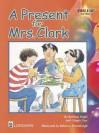 A Present for Mrs. Clark, Storybook 9 - Barbara Hojel, Ginger Foglesong Gibson