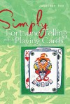 Simply® Fortune Telling with Playing Cards - Jonathan Dee, Zambezi Publishing