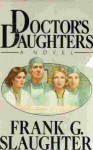 Doctor's Daughters - Frank G. Slaughter