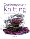 Contemporary Knitting: For Textile Artists - Ruth Lee