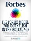 The Forbes Model For Journalism in the Digital Age - Lewis DVorkin (Forbes Chief Product Officer), Forbes