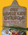 One World Kids Cookbook: Easy, Healthy, and Affordable Family Meals - Sean Mendez, Ferran Adrià