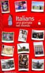 Italians, una giornata nel mondo - Beppe Severgnini
