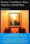 Tirana memoria (Andanzas) (Spanish Edition) - Horacio Castellanos Moya, Moya Horacio Castellanos