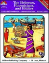 History of Civilization: The Hebrews, Phoenicians, and Hittites (The Hebrews, Phoenicians and Hittites) - Marilyn Chase, Martha Kuhn, Helen Hausner, Cliff Chaudron