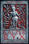 Kacper Ryx i tyran nienawistny - Wollny Mariusz