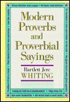 Modern Proverbs and Proverbial Sayings - Bartlett Jere Whiting