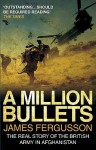 A Million Bullets: The real story of the British Army in Afghanistan - James Fergusson