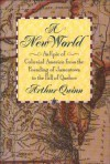 A New World: An Epic of Colonial America from the Founding of Jamestown to the Fall of Quebec - Arthur Quinn