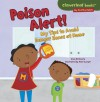 Poison Alert!: My Tips to Avoid Danger Zones at Home (Cloverleaf Books - My Healthy Habits) - Gina Bellisario, Holli Conger