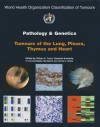 Pathology and Genetics of Tumours of the Lung Pleura Thymus and Heart - IARC, International Academy of Pathology