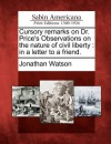 Cursory Remarks on Dr. Price's Observations on the Nature of Civil Liberty: In a Letter to a Friend. - Jonathan Watson