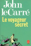 Le Voyageur secret - John le Carré