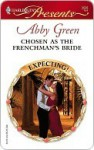 Chosen as the Frenchman's Bride (Harlequin Presents) - Abby Green