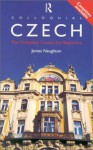 Colloquial Czech: The Complete Course for Beginners [book and two 60 minute cassettes] - James Naughton