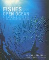 Fishes of the Open Ocean: A Natural History and Illustrated Guide - Robert Pepperell, Guy Harvey
