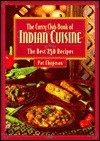 The Curry Club Book of Indian Cuisine: The Best 250 Recipes - Pat Chapman