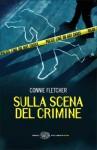 Sulla scena del crimine - Connie Fletcher, Alessandra Montrucchio