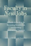 Faculty in New Jobs: A Guide to Settling In, Becoming Established, and Building Institutional Support - Robert J. Menges