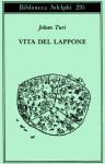 Vita del lappone - Johan Turi, Emilie Demant, Bruno Berni