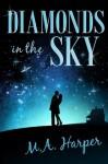 Diamonds In The Sky: A Paranormal Romance - M.A. Harper