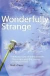 Wonderfully Strange - Becky Shaw, John Clark, Eileen Parr