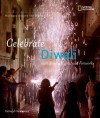 Holidays Around the World: Celebrate Diwali: With Sweets, Lights, and Fireworks - Deborah Heiligman