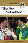 """""""Then Tony Said to Junior..."""" (Best Sports Stories Ever Told) - Mike Hembree, Carl Edwards"""