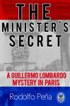 The Minister's Secret: A Guillermo Lombardo Mystery in Paris - Rodolfo Peña