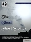 The Ghost Short Stories - AUDIO EDITION: Selected Shorts Collection - Oldiees Publishing, John Kendrick Bangs, Algernon Blackwood, Robert E. Howard, Arnold Bennett, H. G. Wells